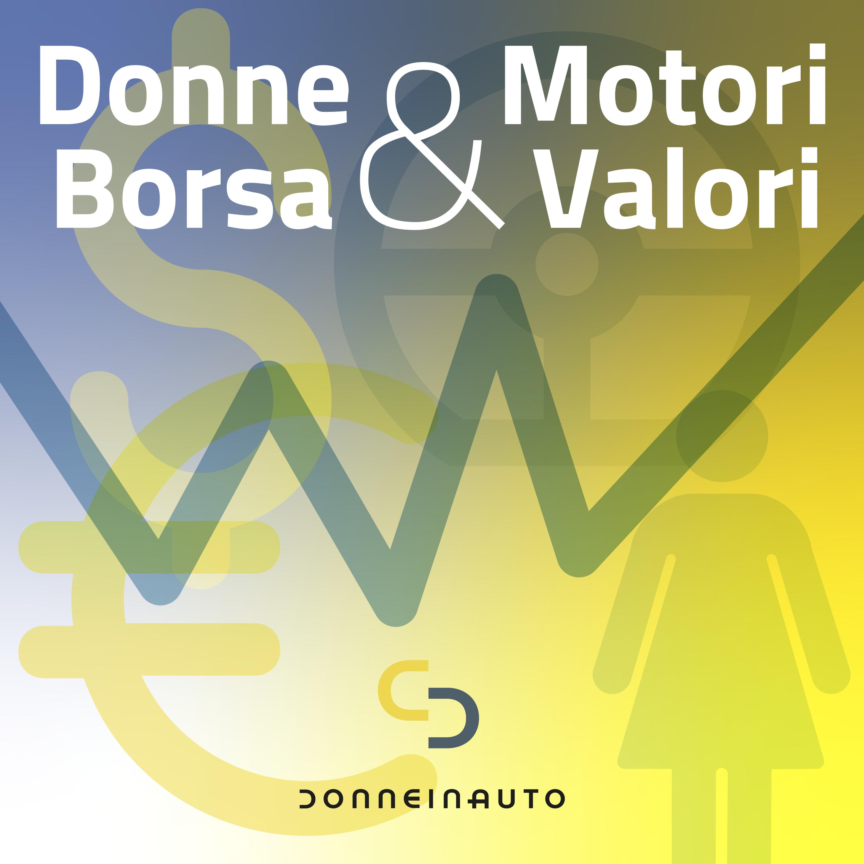 Donne e Motori, Borsa e Valori: puntata #2